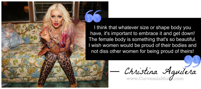 QUOTES THAT WILL INSPIRE YOU TO LOVE YOUR BODY/ Curves a la Mode : CHRISTINA AGUILERA