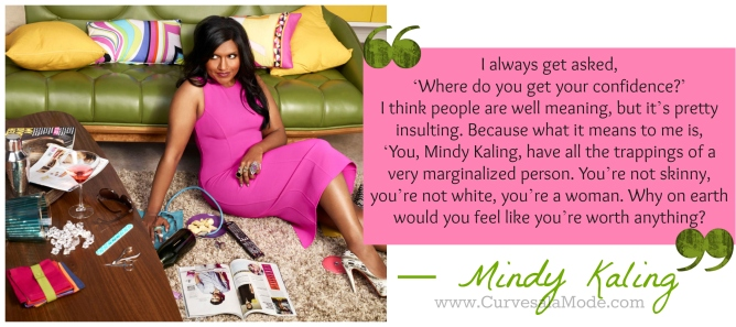 QUOTES THAT WILL INSPIRE YOU TO LOVE YOUR BODY/ CURVES A LA MODE : MINDY KALING
