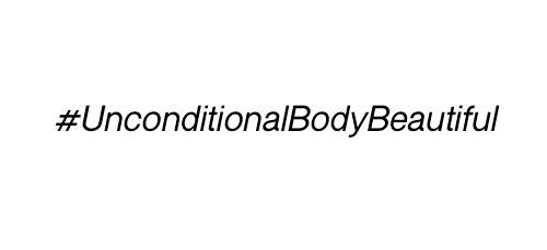 #UnconditionalBodyBeautiful