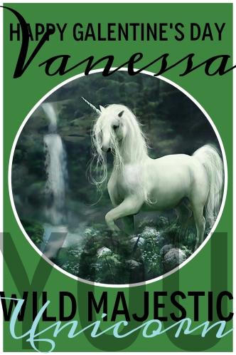VANESSA, you wild majestic unicorn