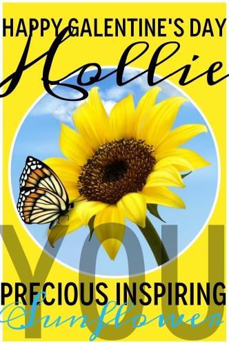 HOLLIE, you precious inspiring sunflower