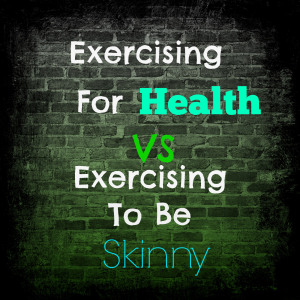 exercising-for-health-vs-exercising-to-be-skinny