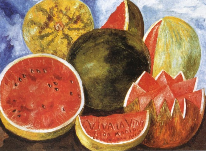 Viva la Vida. 1954. Frida's last painting completed 8 days before her death.